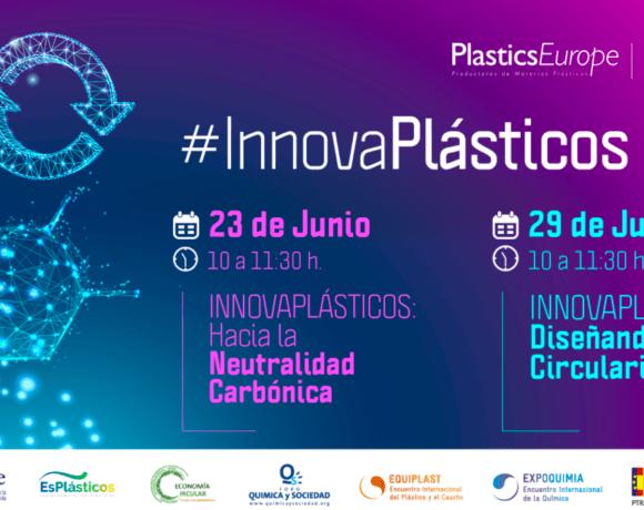Neutralidad Carbónica y Diseñando la Circularidad, ejes centrales de la nueva Edición de #Innovaplásticos