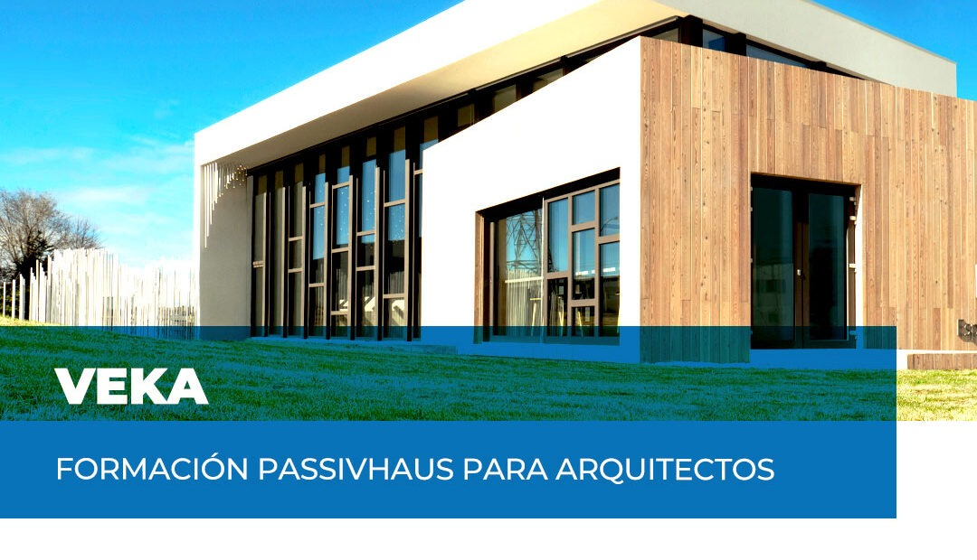 """Webinar VEKA. """"Passivhaus: La clave para diferenciar tus proyectos"""""""