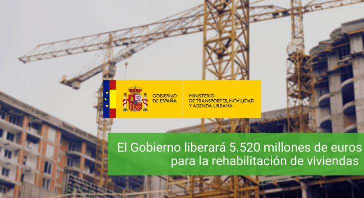El Gobierno liberará 5.520 millones de euros para la rehabilitación de viviendas